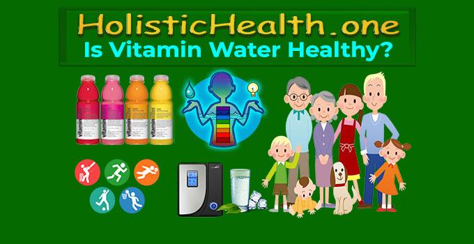 Is Vitamin Water Healthy