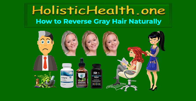 Reverse Gray Hair Naturally