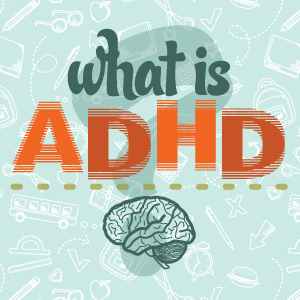 what is attention deficit hyperactive disorder